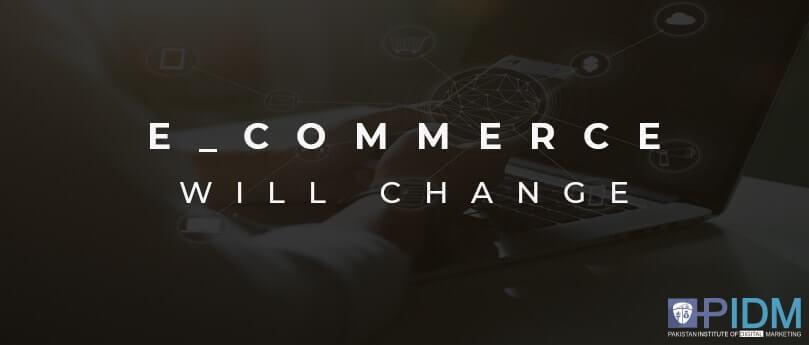 ecommerce will change