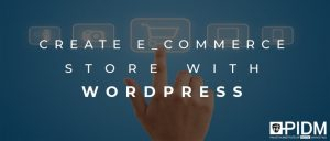 To create e-commerce store with wordpress